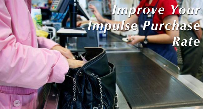 Increasing Impulse Purchases & Buying